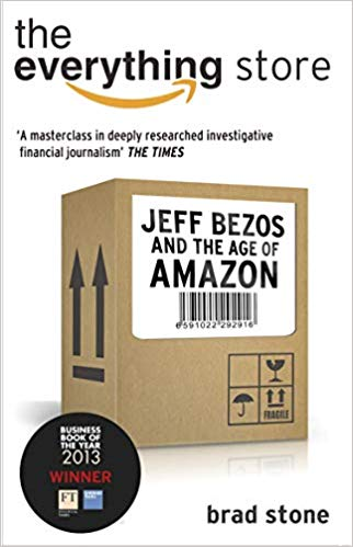 the everything store, Jeff Bezos and the Age of Amazon, brad stone